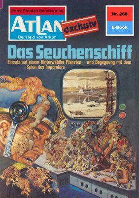 Perry Rhodan - Atlan-Zyklus Der Held von Arkon (Teil 2) Band 268: Das Seuchenschiff (Heftroman), Kurt Mahr