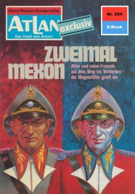 Perry Rhodan - Atlan-Zyklus Der Held von Arkon (Teil 2) Band 254: Zweimal Mexon (Heftroman), H.G. Ewers