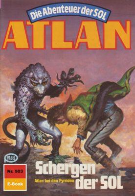 Perry Rhodan - Atlan-Zyklus Die Abenteuer der SOL (Teil 1) Band 503: Schergen der SOL (Heftroman), Peter Terrid