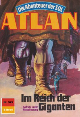 Perry Rhodan - Atlan-Zyklus Die Abenteuer der SOL (Teil 1) Band 549: Im Reich der Giganten (Heftroman), Kurt Mahr