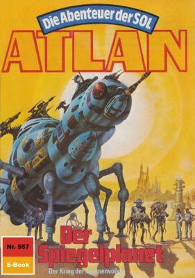 Perry Rhodan - Atlan-Zyklus Die Abenteuer der SOL (Teil 2) Band 557: Der Spiegelplanet (Heftroman), Hans Kneifel