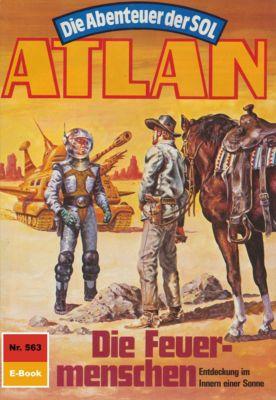 Perry Rhodan - Atlan-Zyklus Die Abenteuer der SOL (Teil 2) Band 563: Die Feuermenschen (Heftroman), Horst Hoffmann