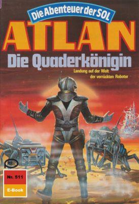 Perry Rhodan - Atlan-Zyklus Die Abenteuer der SOL (Teil 1) Band 511: Die Quaderkönigin (Heftroman), Peter Griese