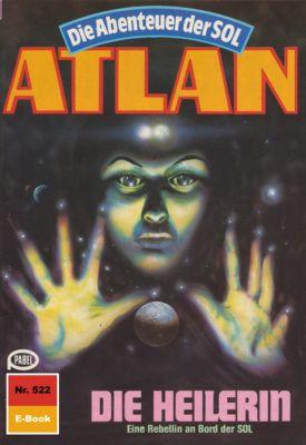 Perry Rhodan - Atlan-Zyklus Die Abenteuer der SOL (Teil 1) Band 522: Die Heilerin (Heftroman), H.g. Francis