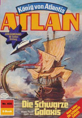 Perry Rhodan - Atlan-Zyklus Die Schwarze Galaxis (Teil 1) Band 400: Die schwarze Galaxis (Heftroman), H.g. Francis