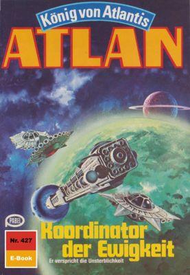 Perry Rhodan - Atlan-Zyklus Die Schwarze Galaxis (Teil 1) Band 427: Koordinator der Ewigkeit (Heftroman), Peter Terrid