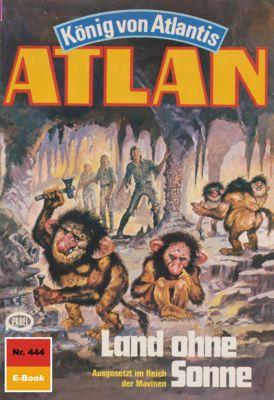 Perry Rhodan - Atlan-Zyklus Die Schwarze Galaxis (Teil 1) Band 444: Land ohne Sonne (Heftroman), Hans Kneifel