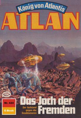 Perry Rhodan - Atlan-Zyklus Die Schwarze Galaxis (Teil 1) Band 424: Das Joch der Fremden (Heftroman), Horst Hoffmann