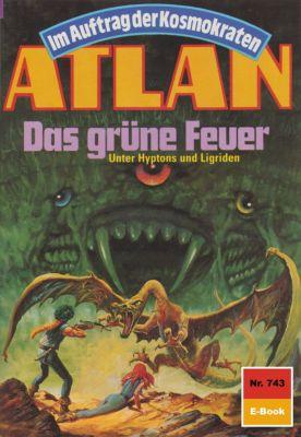 Perry Rhodan - Atlan-Zyklus Im Auftrag der Kosmokraten (Teil 1) Band 743: Das grüne Feuer (Heftroman), H.g. Francis