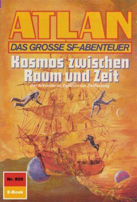 Perry Rhodan - Atlan-Zyklus Im Auftrag der Kosmokraten (Teil 3) Band 809: Kosmos zwischen Raum und Zeit (Heftroman), Hubert Haensel