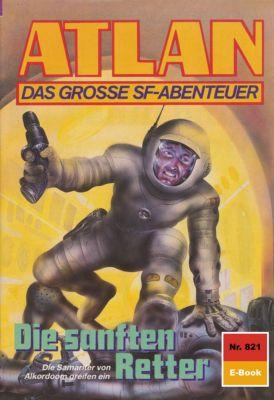 Perry Rhodan - Atlan-Zyklus Im Auftrag der Kosmokraten (Teil 3) Band 821: Die sanften Retter (Heftroman), Falk-Ingo Klee