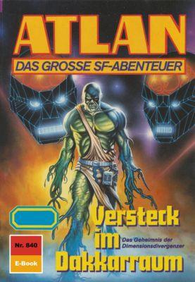 Perry Rhodan - Atlan-Zyklus Im Auftrag der Kosmokraten (Teil 3) Band 840: Versteck im Dakkarraum (Heftroman), Falk-Ingo Klee