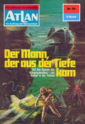 Perry Rhodan - Atlan-Zyklus Im Auftrag der Menschheit Band 95: Der Mann, der aus der Tiefe kam (Heftroman), Kurt Mahr