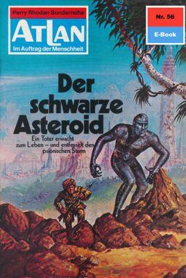 Perry Rhodan - Atlan-Zyklus Im Auftrag der Menschheit Band 56: Der schwarze Asteroid (Heftroman), H.G. Ewers