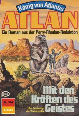 Perry Rhodan - Atlan-Zyklus König von Atlantis (Teil 2) Band 394: Mit den Kräften des Geistes (Heftroman), H.g. Francis