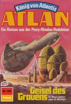 Perry Rhodan - Atlan-Zyklus König von Atlantis (Teil 2) Band 399: Geisel des Grauens (Heftroman), Peter Terrid