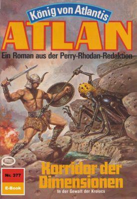 Perry Rhodan - Atlan-Zyklus König von Atlantis (Teil 2) Band 377: Korridor der Dimensionen (Heftroman), Hans Kneifel