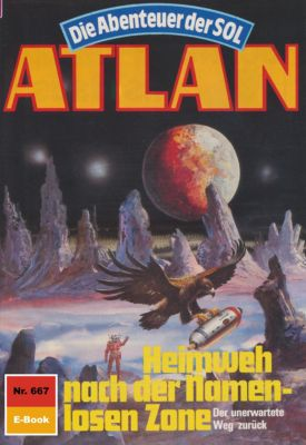 Perry Rhodan - Atlan-Zyklus Namenlose Zone / Alkordoom Band 667: Heimweh nach der Namenlosen Zone (Heftroman), Hubert Haensel