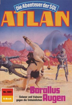 Perry Rhodan - Atlan-Zyklus Namenlose Zone / Alkordoom Band 665: Borallus Augen (Heftroman), Horst Hoffmann