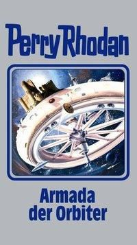 Perry Rhodan Band 110: Armada der Orbiter