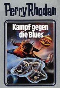 Perry Rhodan / Band 20: Kampf gegen die Blues - AUTOR  
