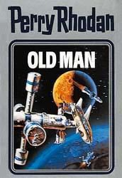 Perry Rhodan / Band 33: Old Man
