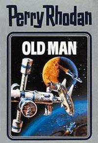 Perry Rhodan / Band 33: Old Man