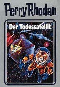 Perry Rhodan / Band 46: Der Todessatellit