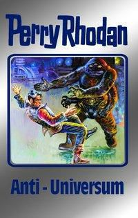 Perry Rhodan Band 68: Anti-Universum