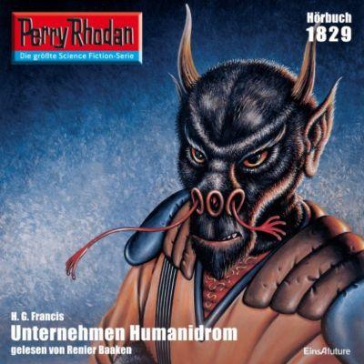 Perry Rhodan-Erstauflage: Perry Rhodan 1829: Unternehmen Humanidrom, H.g. Francis
