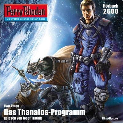 Perry Rhodan-Erstauflage: Perry Rhodan 2600: Das Thanatos-Programm - kostenlos, Uwe Anton