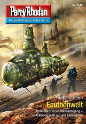 Perry Rhodan-Erstauflage: Perry Rhodan 2842: Fauthenwelt (Heftroman), Michelle Stern