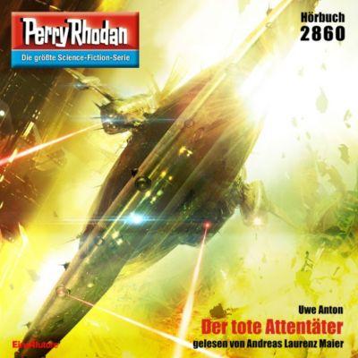 Perry Rhodan-Erstauflage: Perry Rhodan 2860: Der tote Attentäter, Uwe Anton