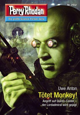 Perry Rhodan-Erstauflage: Perry Rhodan 2932: Tötet Monkey!, Uwe Anton