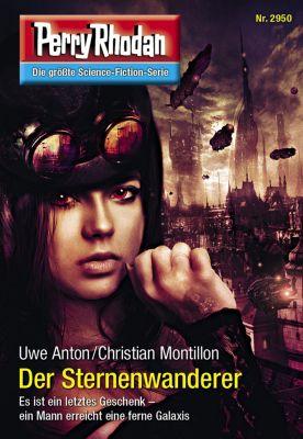 Perry Rhodan-Erstauflage: Perry Rhodan 2950: Der Sternenwanderer, Uwe Anton, Christian Montillon