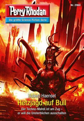 Perry Rhodan-Erstauflage: Perry Rhodan 2960: Hetzjagd auf Bull (Heftroman), Hubert Haensel