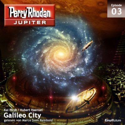 Perry Rhodan - Jupiter: Jupiter 3: Galileo City, Hubert Haensel, Kai Hirdt