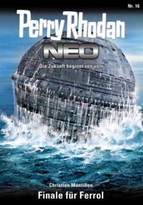 Perry Rhodan - Neo Band 16: Finale für Ferrol, Christian Montillon