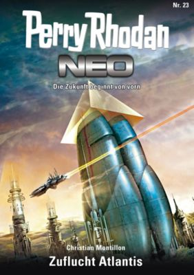Perry Rhodan - Neo Band 23: Zuflucht Atlantis, Christian Montillon