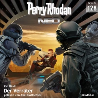 Perry Rhodan Neo: Perry Rhodan Neo 128: Der Verräter, Kai Hirdt