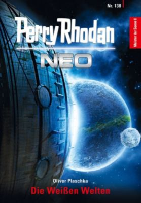 Perry Rhodan Neo: Perry Rhodan Neo 138: Die Weissen Welten, Oliver Plaschka