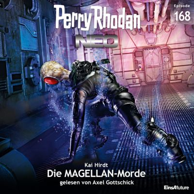 Perry Rhodan Neo: Perry Rhodan Neo 168: Die MAGELLAN-Morde, Kai Hirdt
