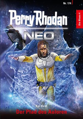 Perry Rhodan Neo: Perry Rhodan Neo 174: Der Pfad des Auloren, Kai Hirdt
