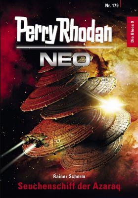 Perry Rhodan Neo: Perry Rhodan Neo 179: Seuchenschiff der Azaraq, Rainer Schorm