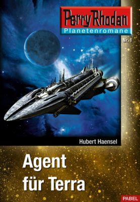 Perry Rhodan - Planetenromane Band 1: Agent für Terra, Hubert Haensel