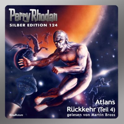 Perry Rhodan Silber Edition: Perry Rhodan Silber Edition 124: Atlans Rückkehr (Teil 4), William Voltz, Kurt Mahr, Ernst Vlcek, Hans Kneifel, Peter Griese