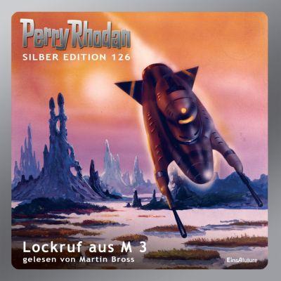 Perry Rhodan Silber Edition: Perry Rhodan Silber Edition 126: Lockruf aus M 3, William Voltz, Kurt Mahr, Horst Hoffmann, H. G. Ewers, K. H. Scheer, Marianne Sydow, Detlev G. Winter