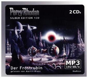 Perry Rhodan Silberedition Band 130: Der Frostrubin (2 MP3-CDs), Hans Kneifel, Kurt Mahr, Peter Griese