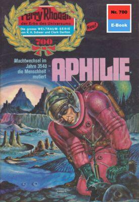 Perry Rhodan-Zyklus Aphilie Band 700: Aphilie (Heftroman), Kurt Mahr