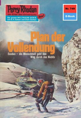 Perry Rhodan-Zyklus Aphilie Band 749: Plan der Vollendung (Heftroman), Kurt Mahr